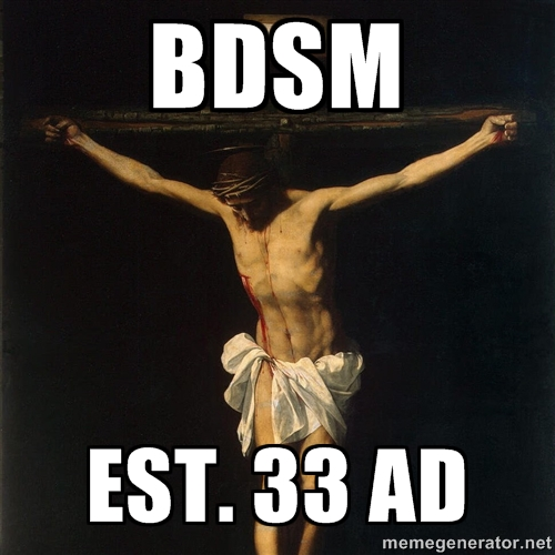 "A painting of Jesus's crucifixion with the words ""BDSM Est. 33 AD"""