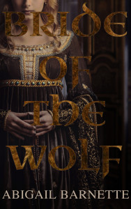 "A woman in a medieval dress that is probably NOT the correct time period, with the words ""Bride Of The Wolf"" in a big, medievalish font."