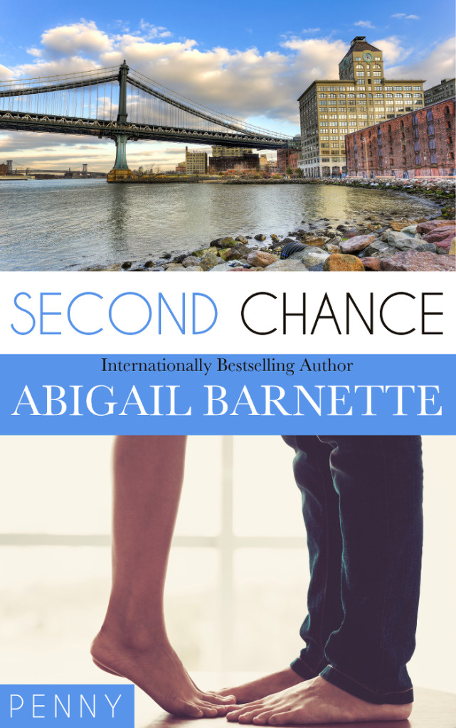 "The cover for second chance features a photo of the Manhattan Bridge, with the clocktower apartment building Ian lives in in the background. There is a white bar that reads ""Second Chance"" in bue and black text, and a blue bar with ""Abigail Barnette"" written in white beneath that. Under those, a picture of a man's legs in jeans, with bare feet are standing beside a woman with bare legs and feet, facing him on her tip toes. A small blue bar in the corner says ""Penny"""