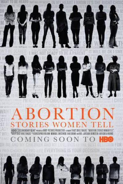 "The poster for ""Abortion: Stories Women Tell"" features a white background printed with light gray quotes about abortion over shadowy figures of women in various poses, hairstyles, and outfits. The title and credits are written in a white space across the middle."