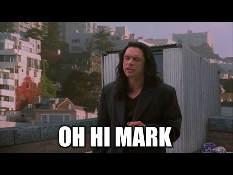 "Tommy Wiseau in The Room, saying, ""Oh, Hi Mark."""