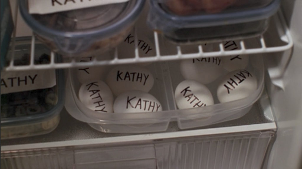 Kathy has labeled everything in the refrigerator with her name. Even individual hard boiled eggs.