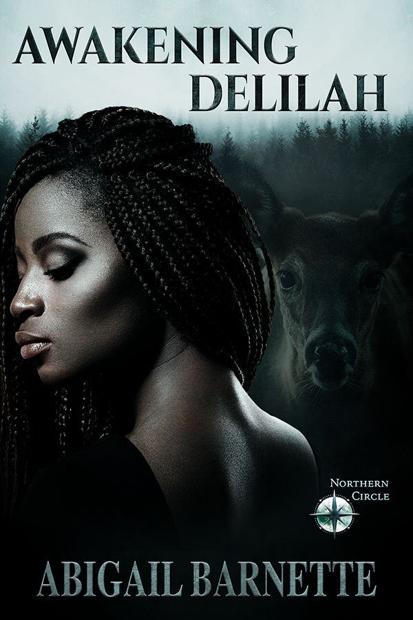 The cover of Awakening Delilah features a beautiful, dark-skinned Black woman in profile, in front of a misty background of a pine forest. There is a ghostly image of a doe standing over her shoulder and the logo for the Northern Circle series in the bottom right corner.