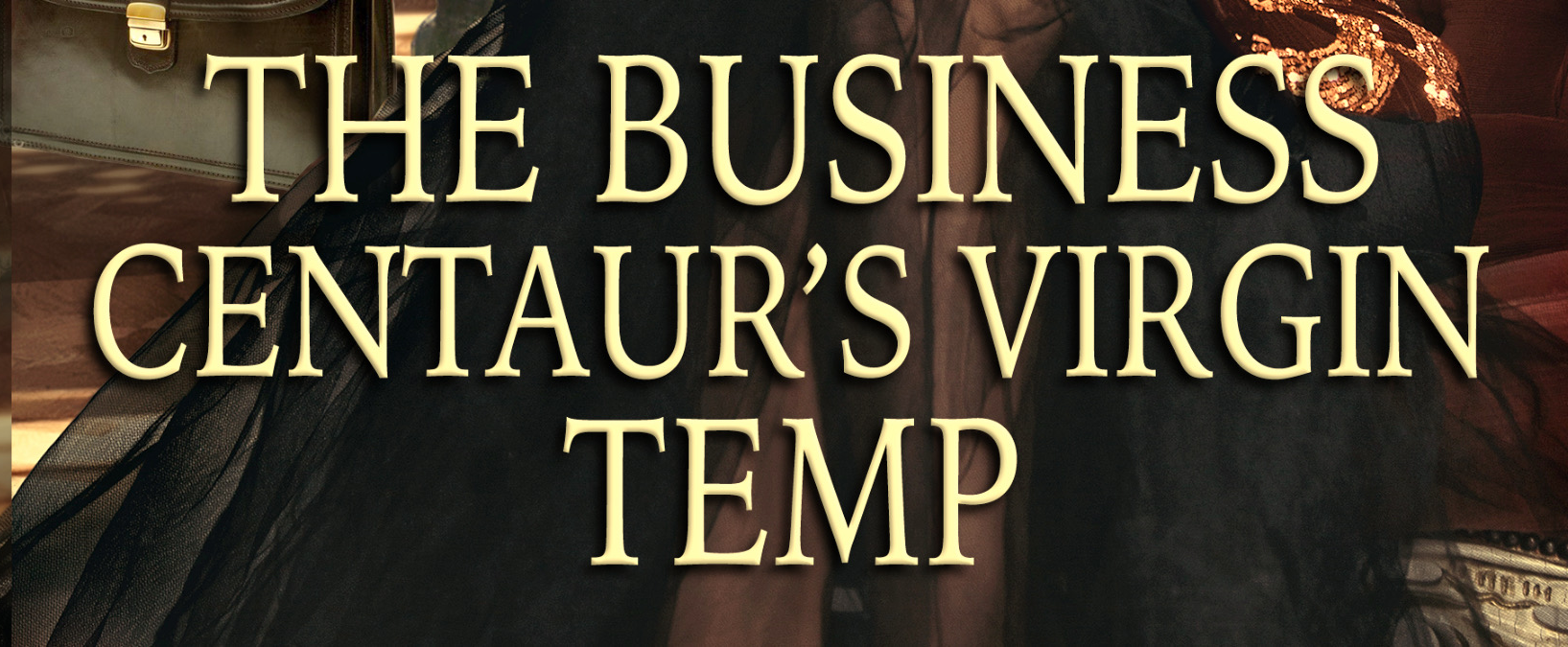 "A slice of a book cover with the title ""The Business Centaur's Virgin Temp"""