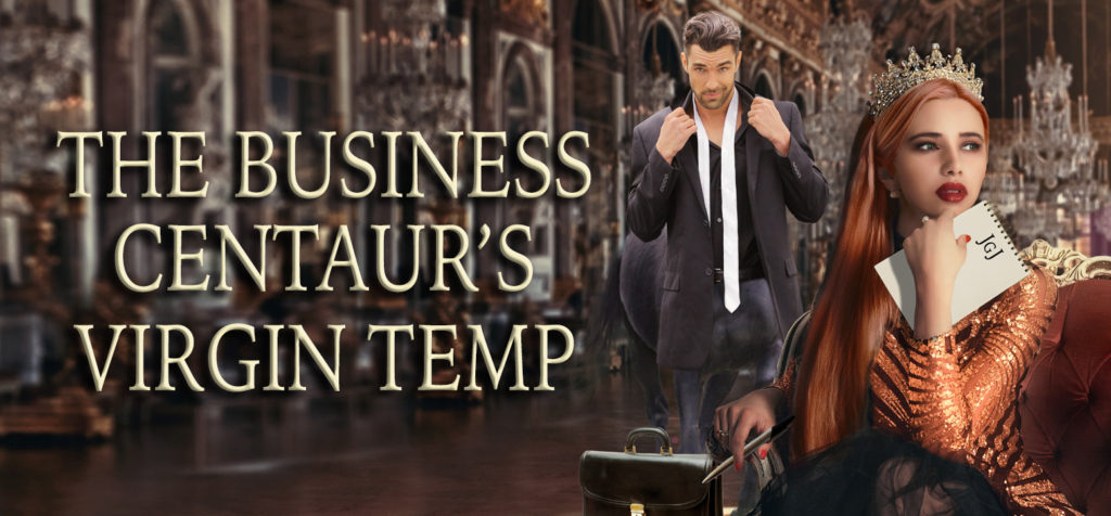 In the foreground, a woman with long red hair, wearing a crown and a fancy orange gown, looks pensively stage left. Behind her, a dark-haired dude who's a centaur with business clothes on stands beside the title, The Business Centaur's Virgin Temp.