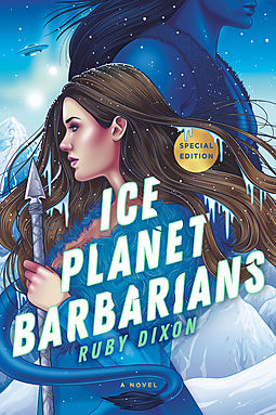 the special edition cover of Ice Planet Barbarians. A long-haired woman with a spear stands in front of a blue humanoid male figure whose tail wraps around her.